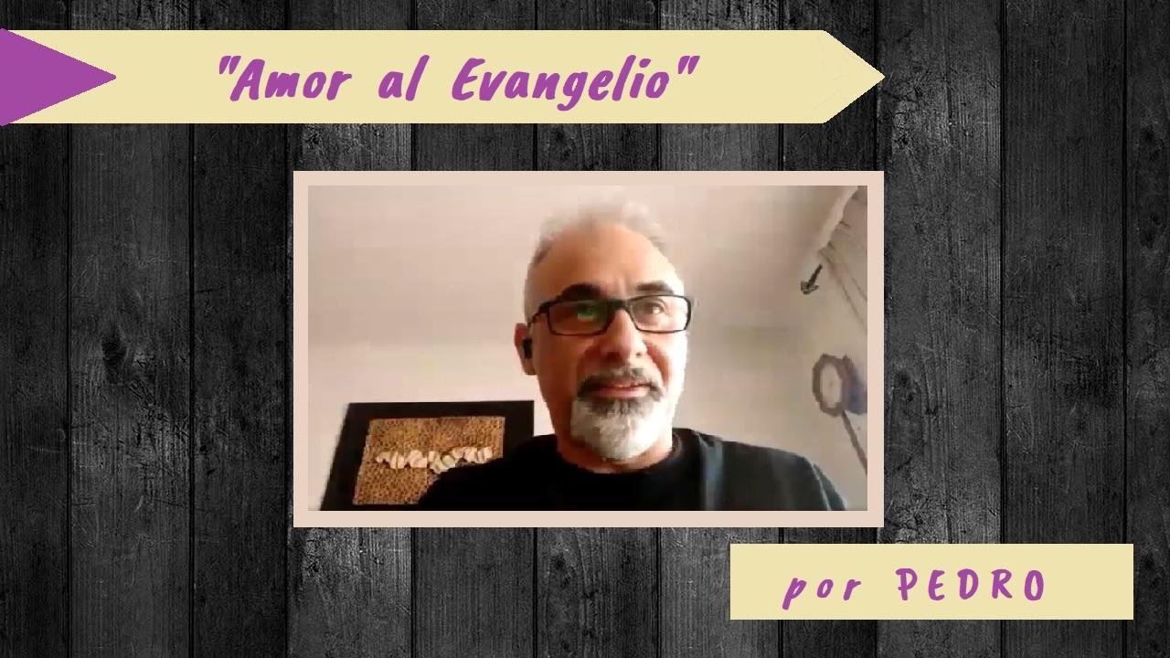 AMOR AL EVANGELIO (26-07-2020)