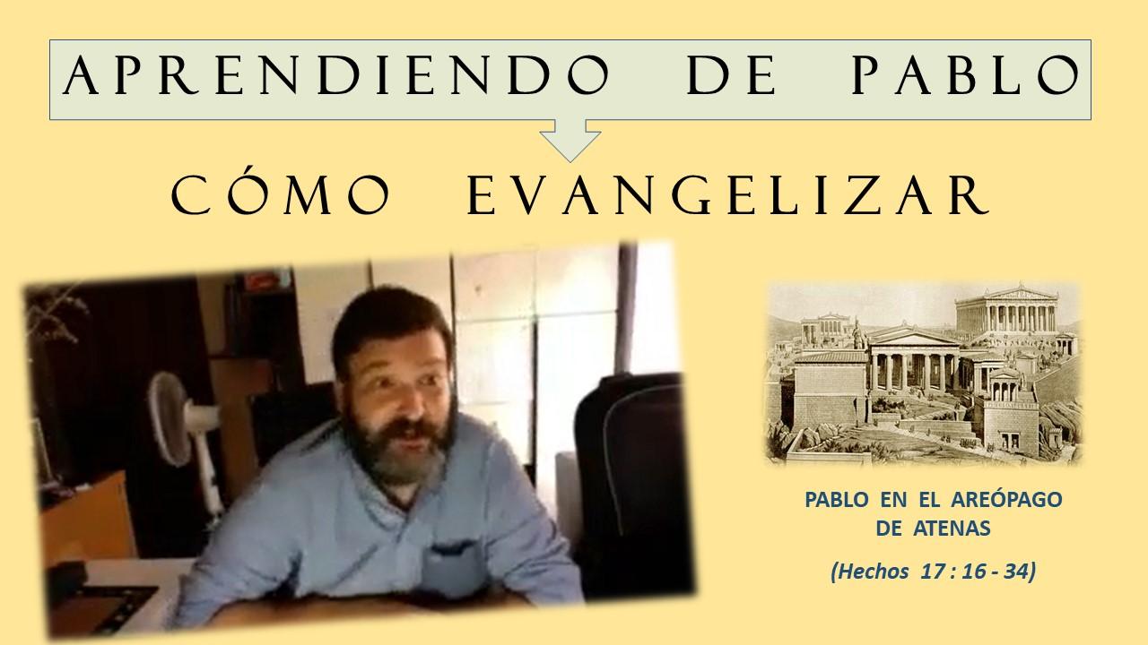 APRENDIENDO DE PABLO CÓMO EVANGELIZAR (23-08-2020)