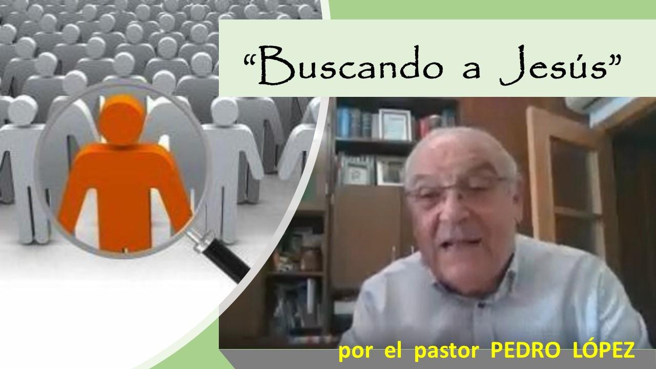 BUSCANDO A JESÚS (30-08-2020)