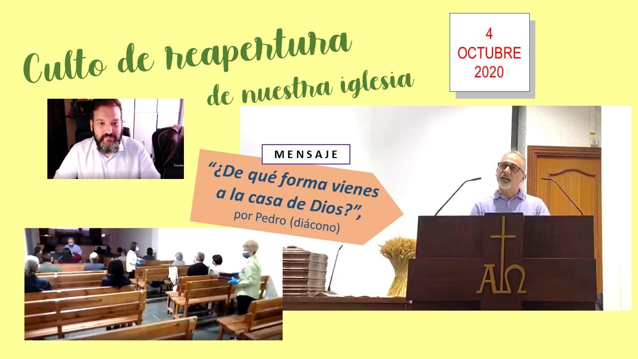 ¿DE QUÉ FORMA VIENES A LA CASA DE DIOS? (4-10-2020, CULTO DE REAPERTURA)
